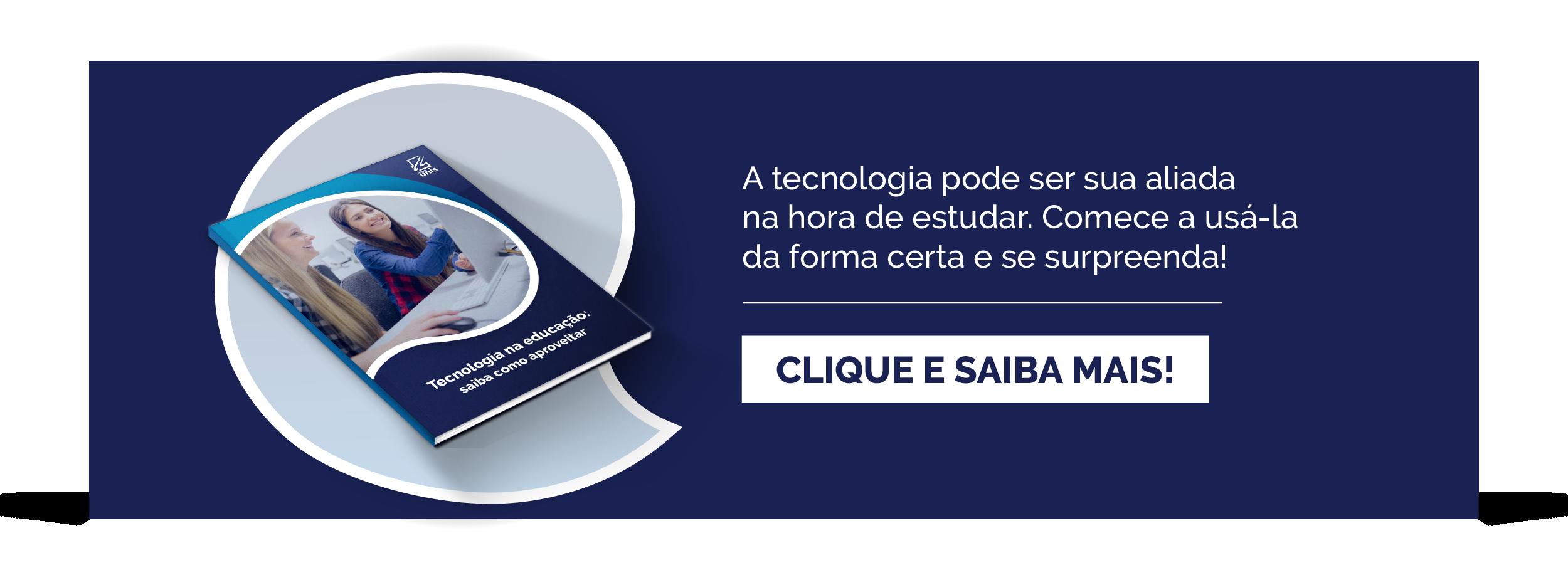 CTA_UNIS_Tecnologia na educação- saiba como aproveitar_1